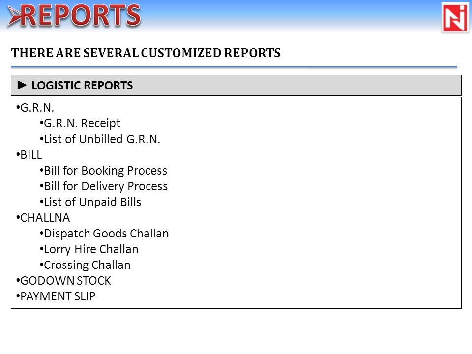 THERE ARE SEVERAL CUSTOMIZED REPORTS G.R.N. G.R.N.