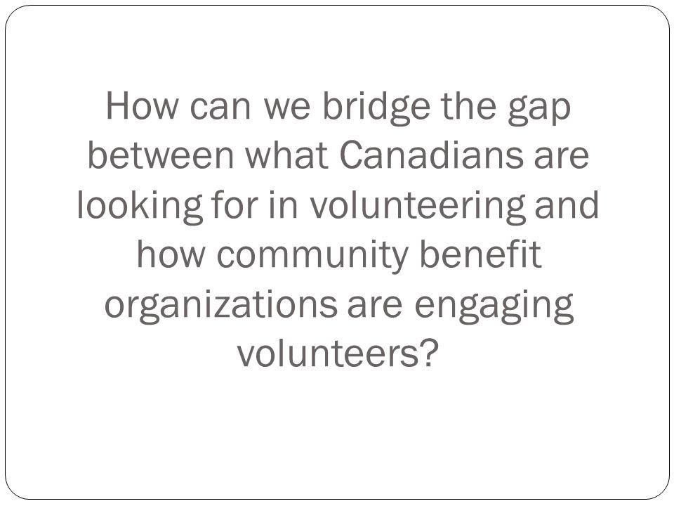 Volunteer Canada – Bridging the Gap Acknowledging Volunteer Canadas 2010 research report