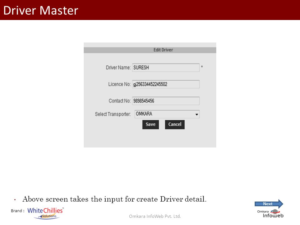 Brand : Driver Master Above screen takes the input for create Driver detail.