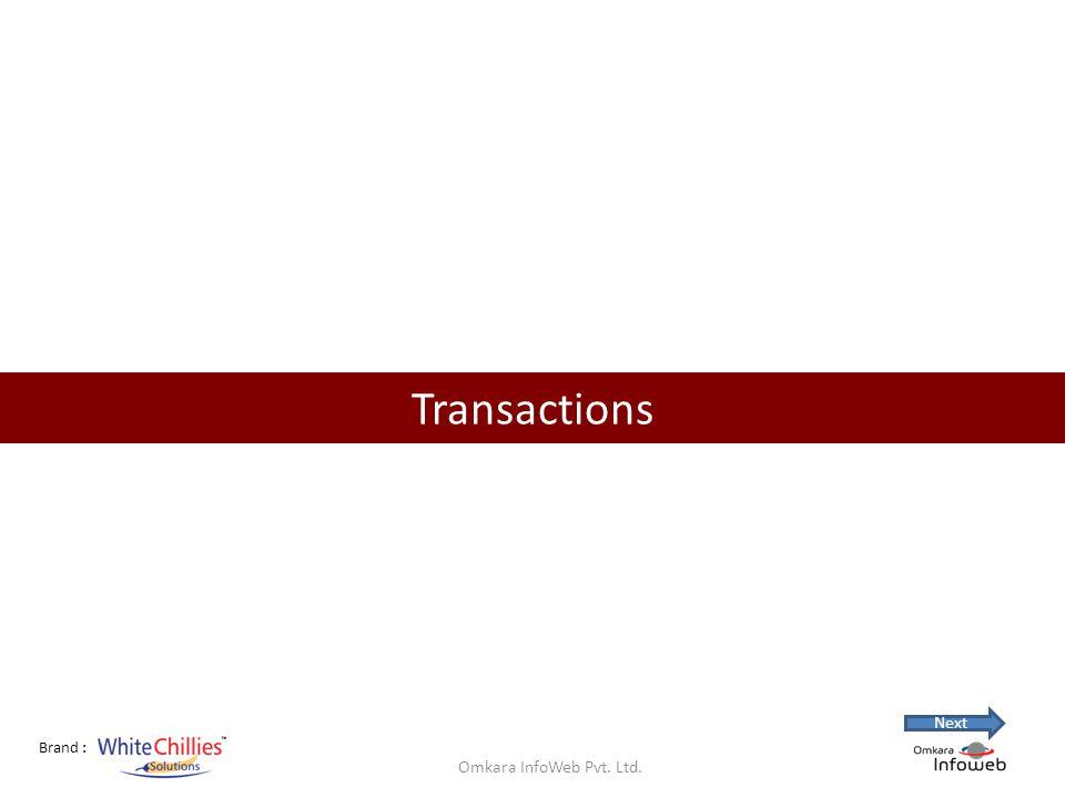 Brand : Transactions Omkara InfoWeb Pvt. Ltd. Next