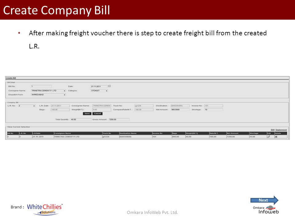 Brand : Create Company Bill After making freight voucher there is step to create freight bill from the created L.R.