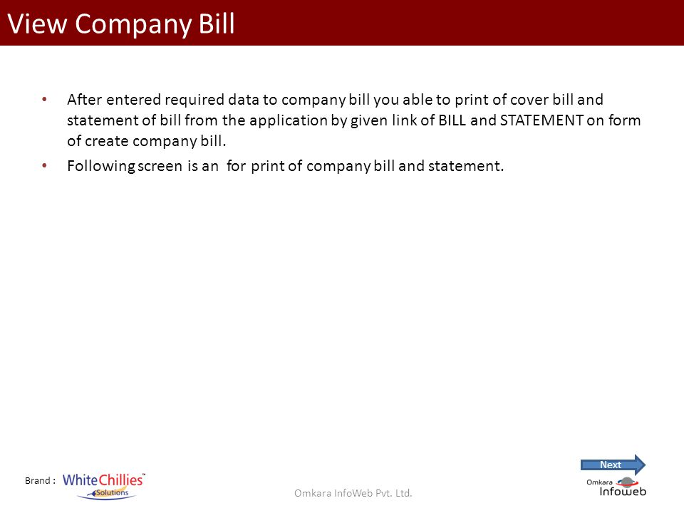 Brand : View Company Bill After entered required data to company bill you able to print of cover bill and statement of bill from the application by given link of BILL and STATEMENT on form of create company bill.