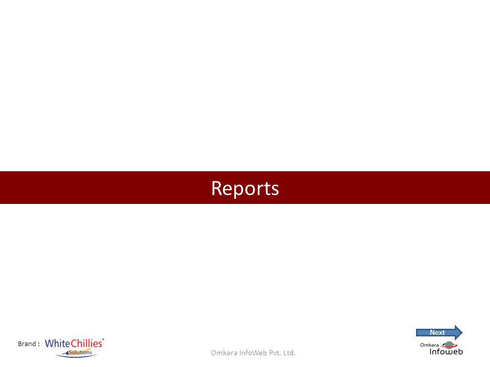 Brand : Reports Omkara InfoWeb Pvt. Ltd. Next