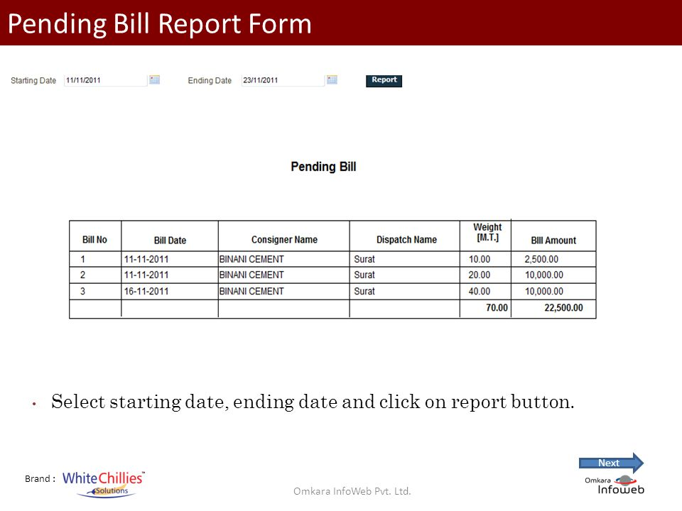 Brand : Pending Bill Report Form Select starting date, ending date and click on report button.