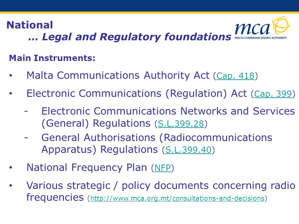 National … Legal and Regulatory foundations Main Instruments: Malta Communications Authority Act (Cap.