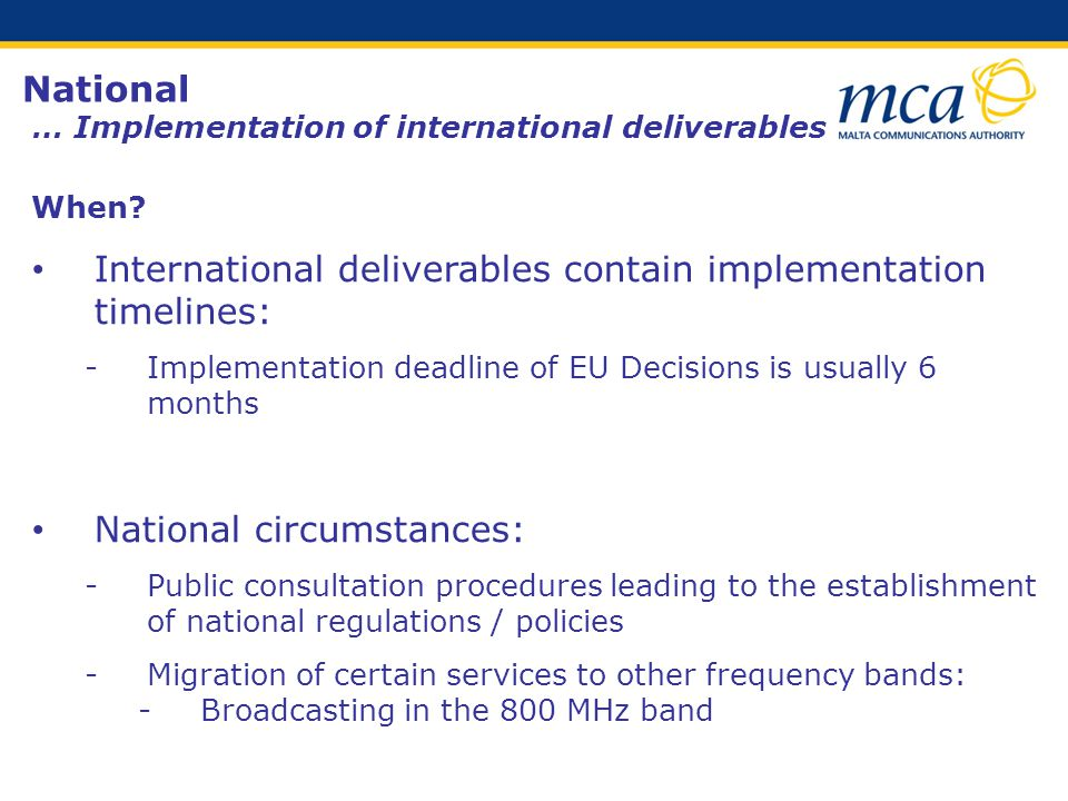 National … Implementation of international deliverables When.