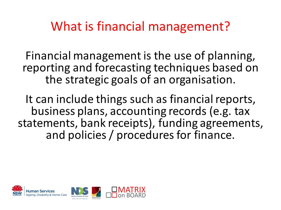 An initiative of the NSW Government What is financial management.