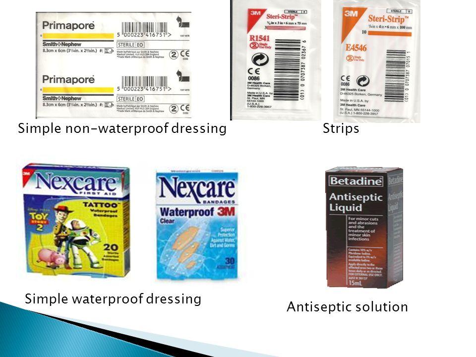 Simple non-waterproof dressing Simple waterproof dressing Antiseptic solution Strips