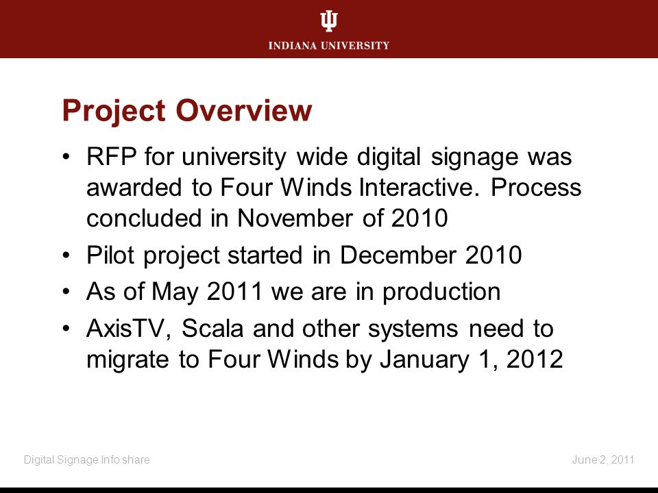 Project Overview RFP for university wide digital signage was awarded to Four Winds Interactive.