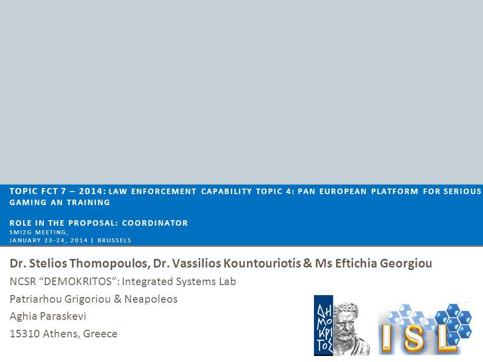 Dr. Stelios Thomopoulos, Dr. Vassilios Kountouriotis & Ms Eftichia Georgiou NCSR DEMOKRITOS: Integrated Systems Lab Patriarhou Grigoriou & Neapoleos A
