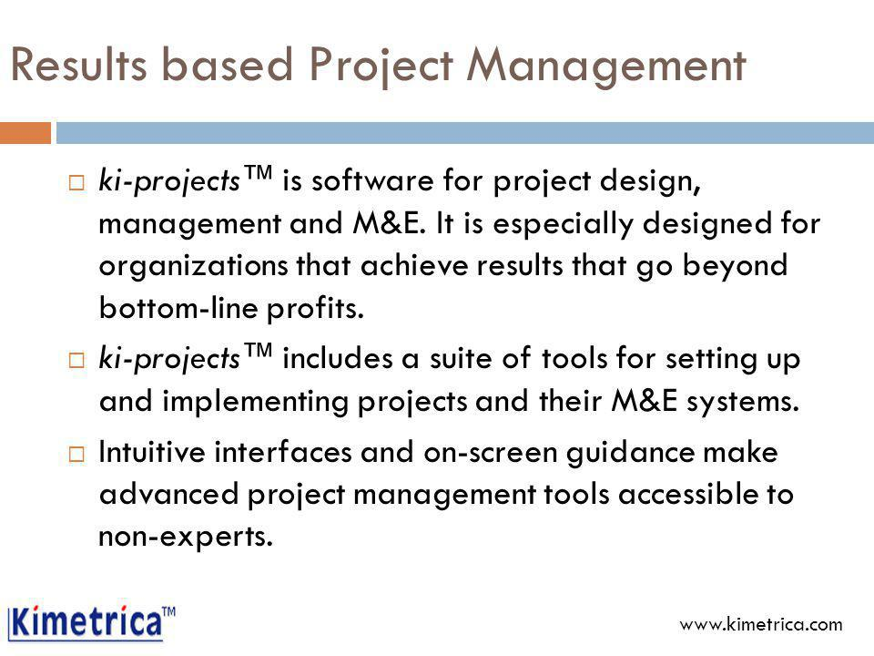 Results based Project Management ki-projects is software for project design, management and M&E.