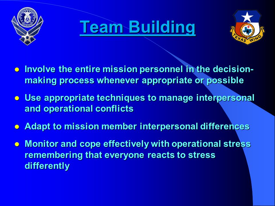 Communications l Brief all mission personnel thoroughly l Clearly communicate decisions about operations of the mission. l Explicitly encourage partic