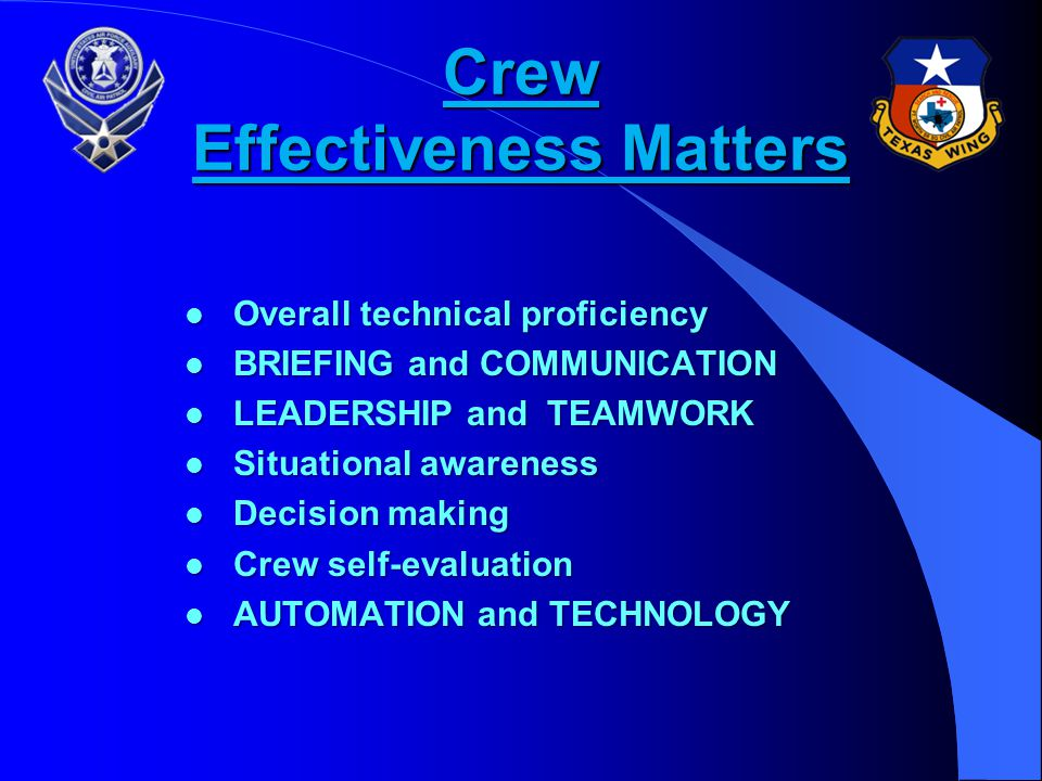 Crew Coordination Guidelines (Continued) l Monitor Fellow Crewmembers l Delegate Tasks l Maintain Situational Awareness l Do not accept KILLER NORMS l