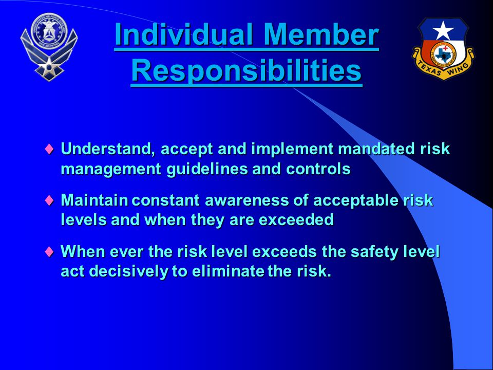 Staff Responsibilities H Assist commander by continually evaluating risk factors H Advise the commander when you observe deviations in acceptable risk