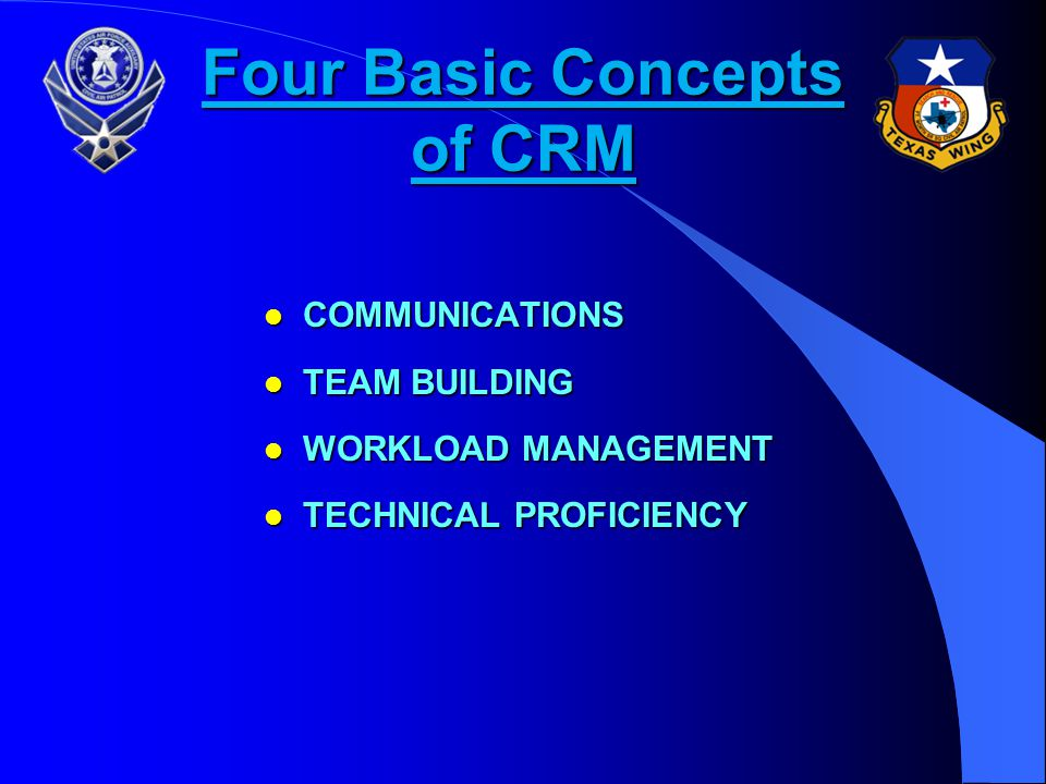 Crew Resource Management Whether you are working with just one other member or a large group on a project, mission or duty assignment, team coordinati