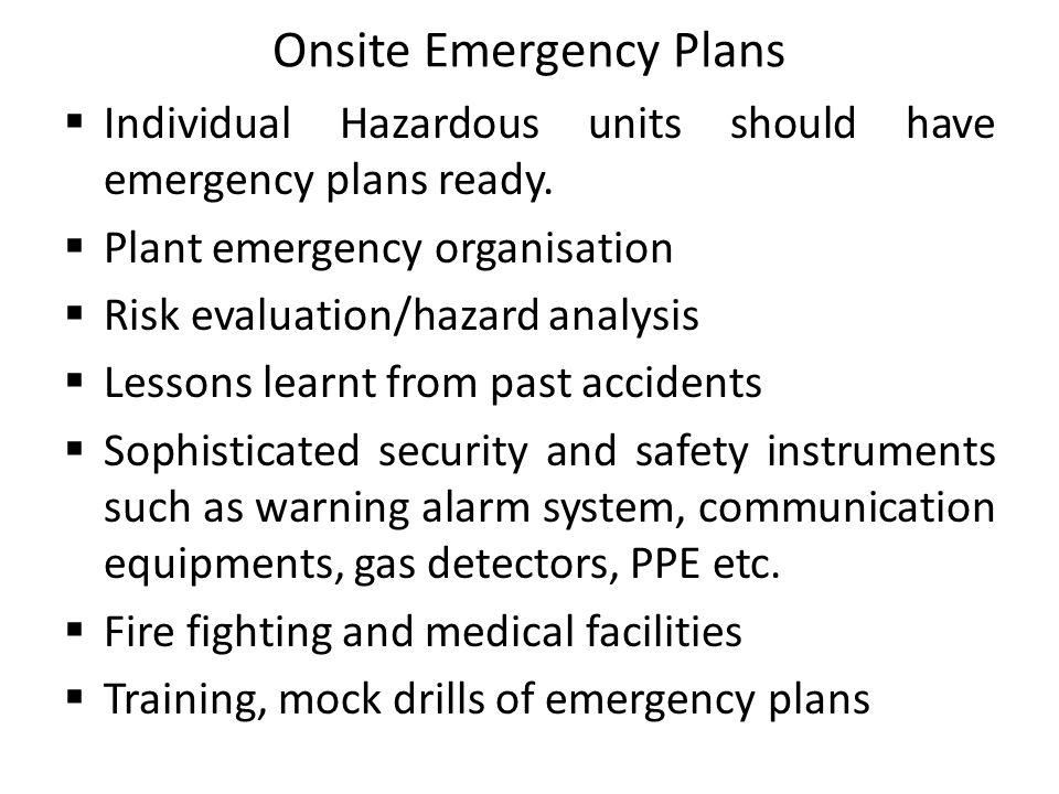 Onsite Emergency Plans Individual Hazardous units should have emergency plans ready.