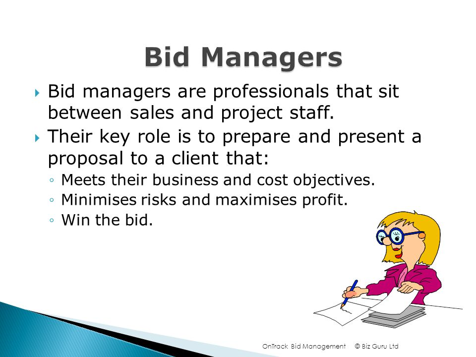 Bid managers are professionals that sit between sales and project staff.