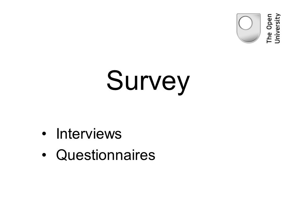 Survey Interviews Questionnaires