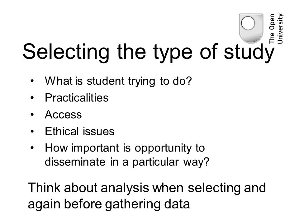 Selecting the type of study What is student trying to do.