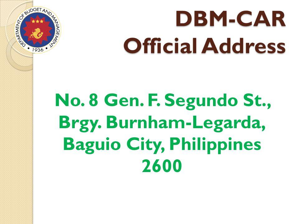 DBM-CAR Official Address No. 8 Gen. F. Segundo St., Brgy.