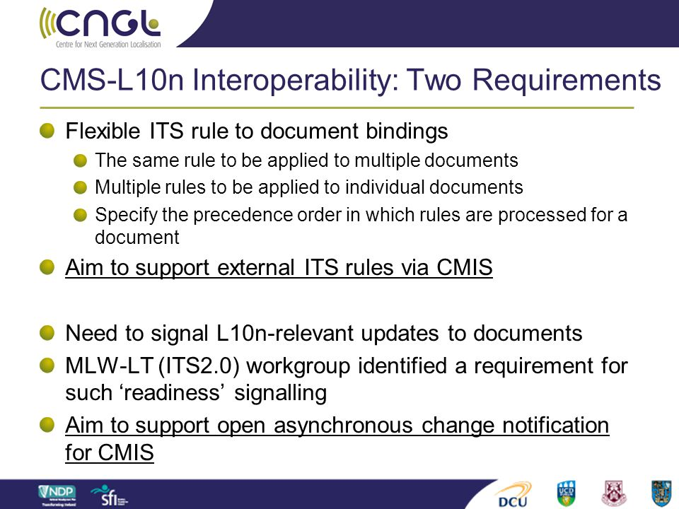 CMS-L10n Interoperability: Two Requirements Flexible ITS rule to document bindings The same rule to be applied to multiple documents Multiple rules to