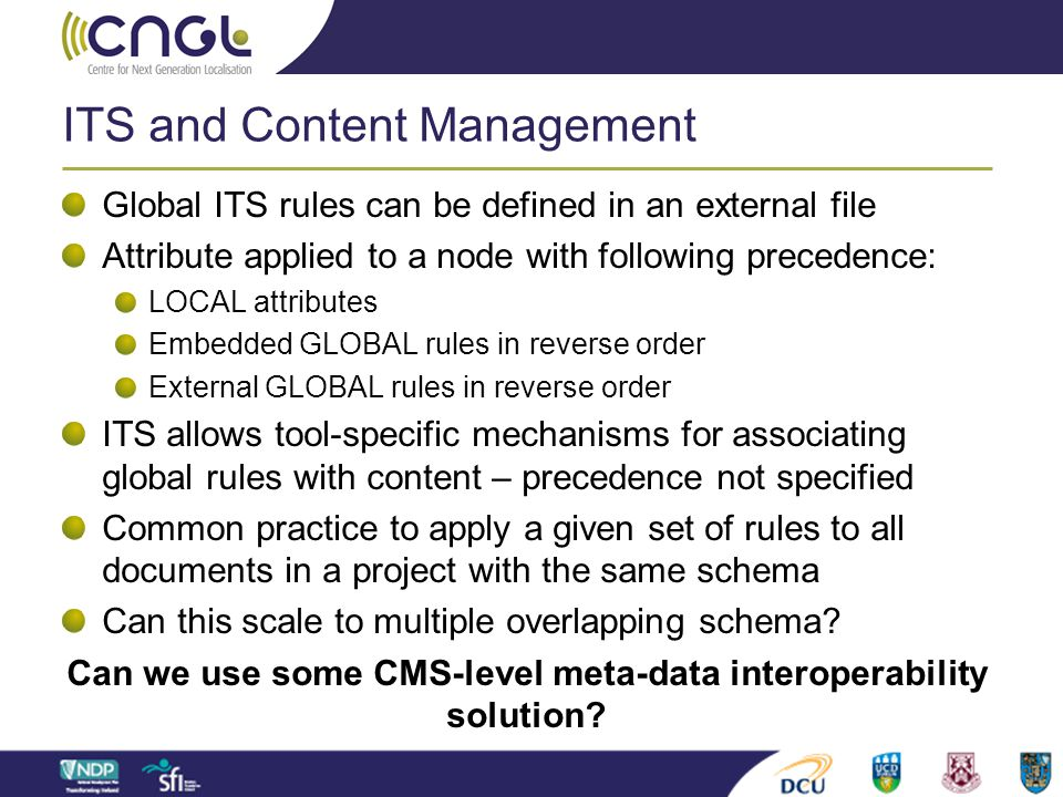 ITS and Content Management Global ITS rules can be defined in an external file Attribute applied to a node with following precedence: LOCAL attributes