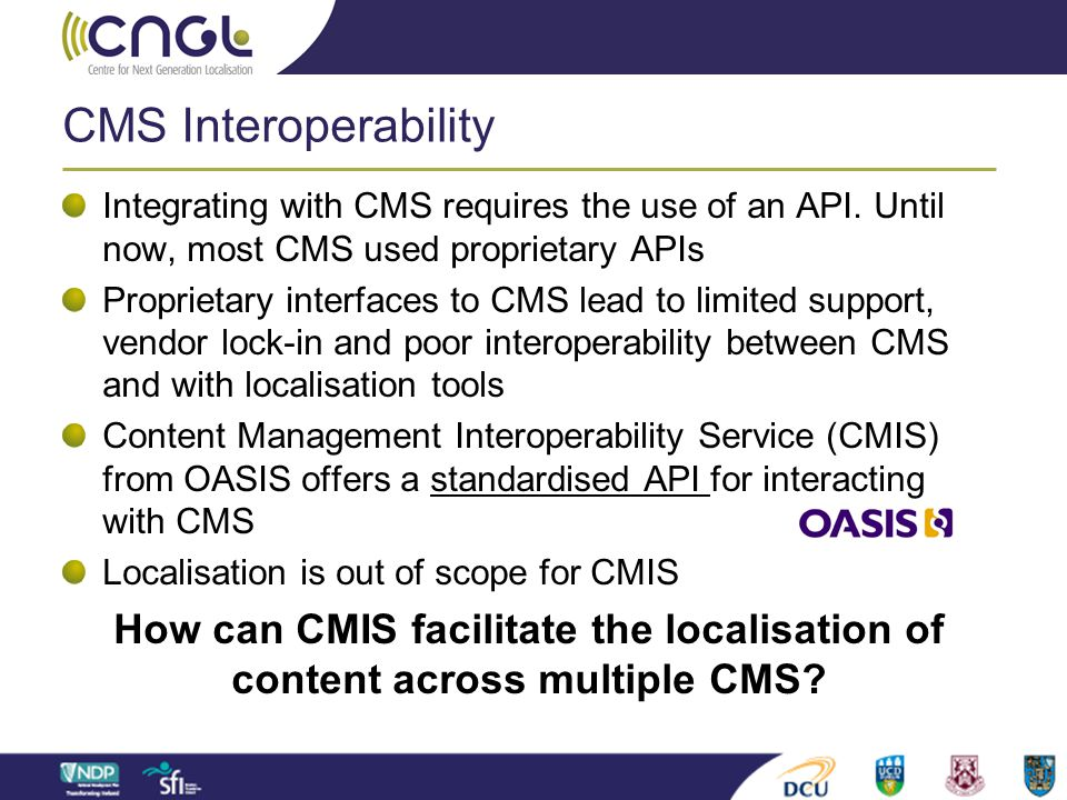 Client Future LSP-Neutral Open Service Source CMS Target CMS QA viewer CMIS+ITS+PROV TMS+ L10n tools XLIFF+ITS CMIS+ ITS+XLIFF +PROV TMS+ L10n tools XLIFF+ITS CMIS+ ITS+XLIFF +PROV TMS+ L10n tools XLIFF+ITS CMIS+ ITS+XLIFF +PROV Common Services Content status/ update Provenance query Resource Curation/ Sharing LSPs