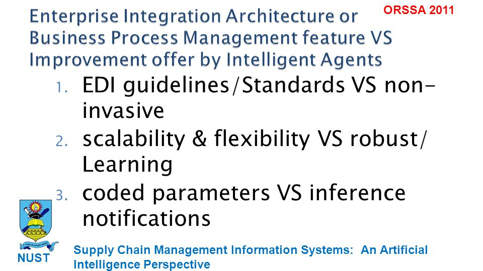 Supply Chain Management Information Systems: An Artificial Intelligence Perspective NUST ORSSA 2011 4.