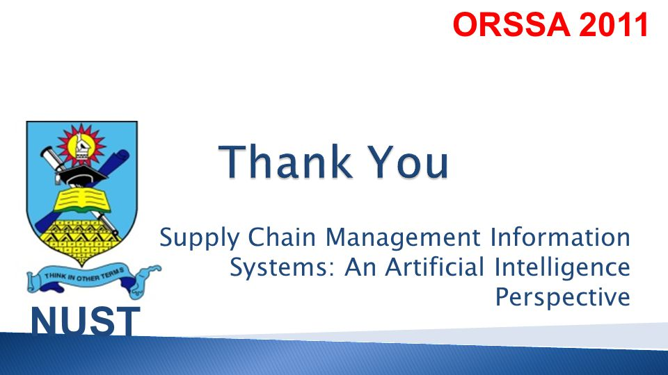 NUST ORSSA 2011 Supply Chain Management Information Systems: An Artificial Intelligence Perspective