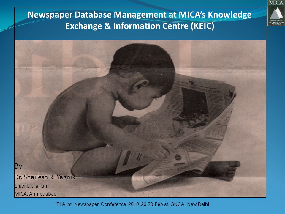Newspaper Database Management at MICAs Knowledge Exchange & Information Centre (KEIC) By Dr.