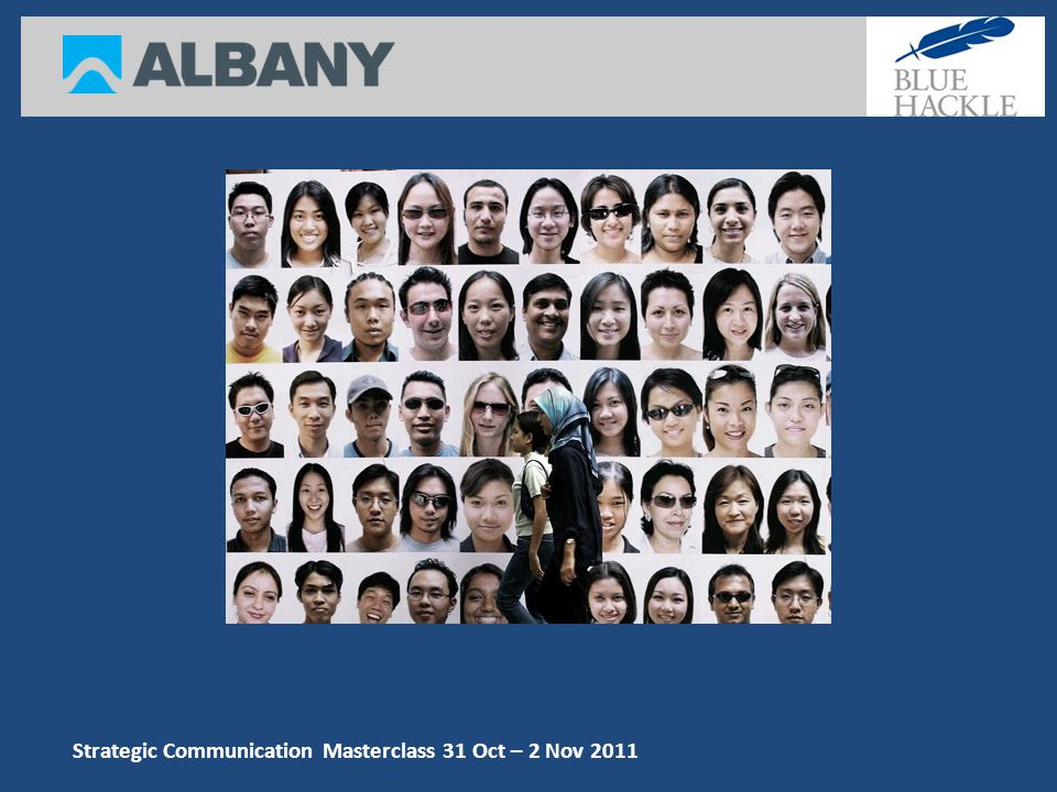 Strategic Communication Masterclass 31 Oct – 2 Nov 2011