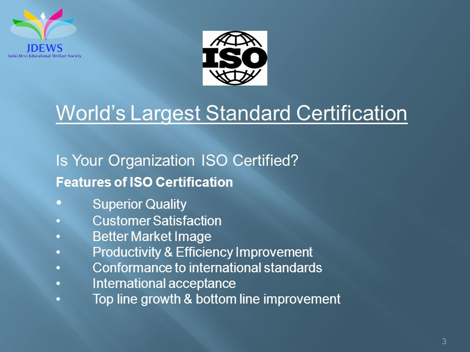 3 Worlds Largest Standard Certification Is Your Organization ISO Certified.