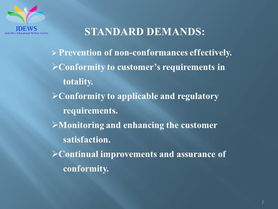 7 STANDARD DEMANDS: Prevention of non-conformances effectively.