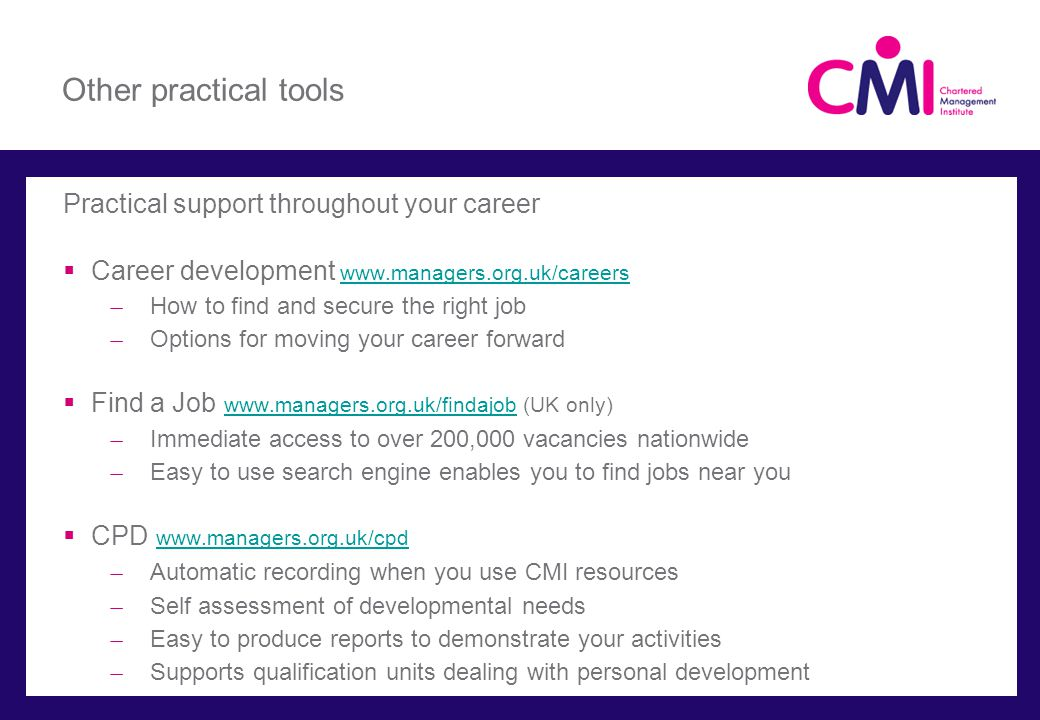 Other practical tools Practical support throughout your career Career development www.managers.org.uk/careers www.managers.org.uk/careers ̶ How to fin
