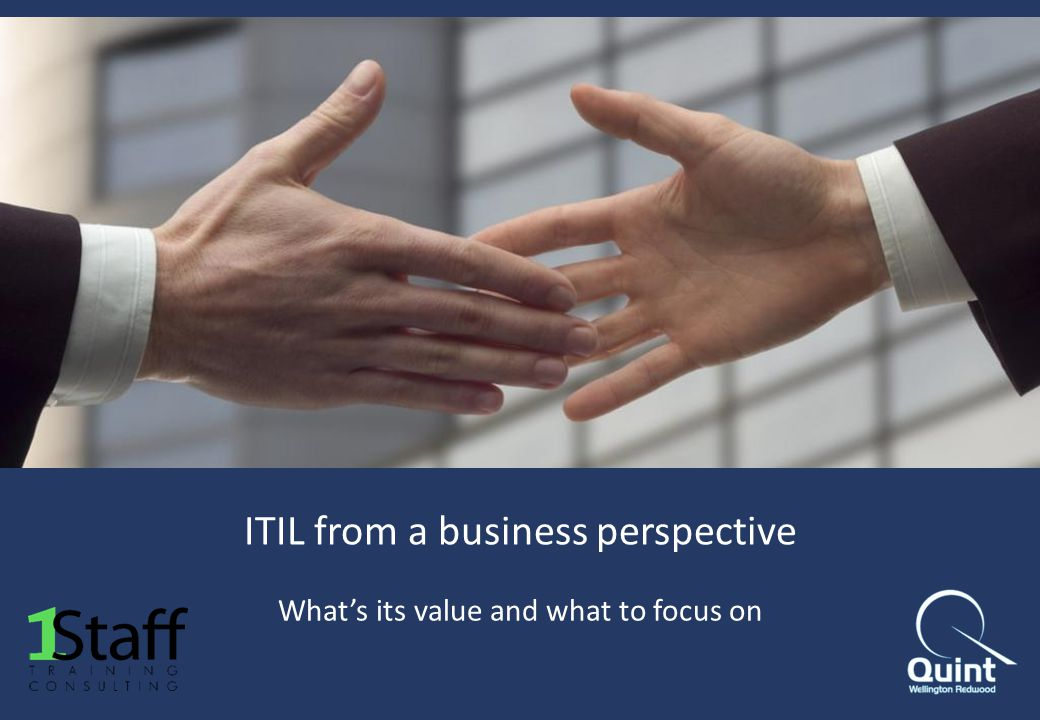 ITIL from a business perspective Whats its value and what to focus on
