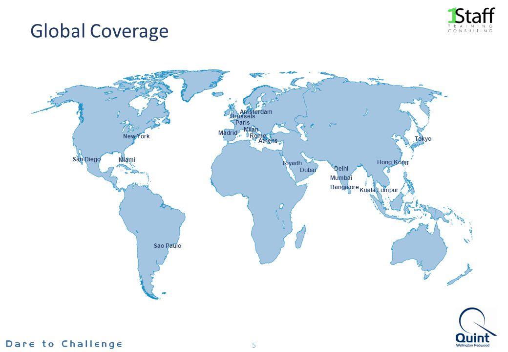Global Coverage 5 Sao Paulo Dubai Miami Amsterdam Madrid Milan Athens Mumbai Bangalore Tokyo Kuala Lumpur Riyadh New York Paris Hong Kong Brussels San