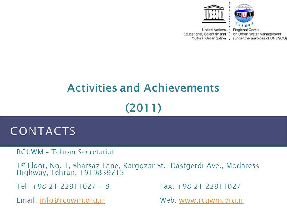 Activities and Achievements (2011) RCUWM – Tehran Secretariat 1 st Floor, No.