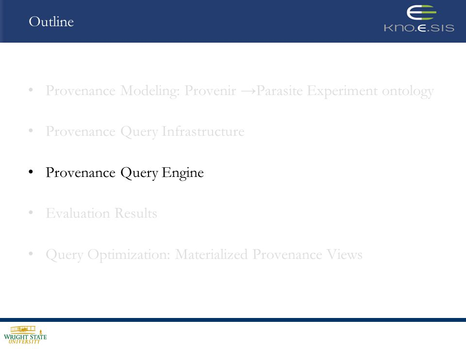 Provenance Query Engine Available as API for integration with provenance management systems Layer on top of a RDF Data Store (Oracle 10g), requires support for: o Rule-based reasoning o SPARQL query execution Input: o Type of provenance query operator : provenance () o Input value to query operator: cloned sample 66 o User details to connect to underlying RDF store
