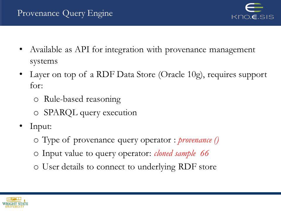 Outline Provenance Modeling: Provenir Parasite Experiment ontology Provenance Query Infrastructure Provenance Query Engine Evaluation Results Query Optimization: Materialized Provenance Views