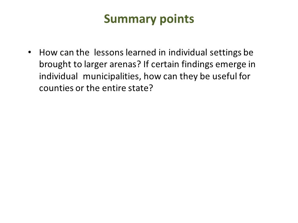 How can the lessons learned in individual settings be brought to larger arenas? If certain findings emerge in individual municipalities, how can they