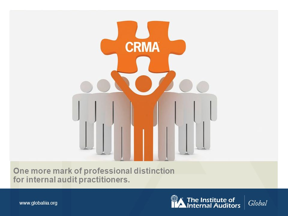 www.globaliia.org One more mark of professional distinction for internal audit practitioners.