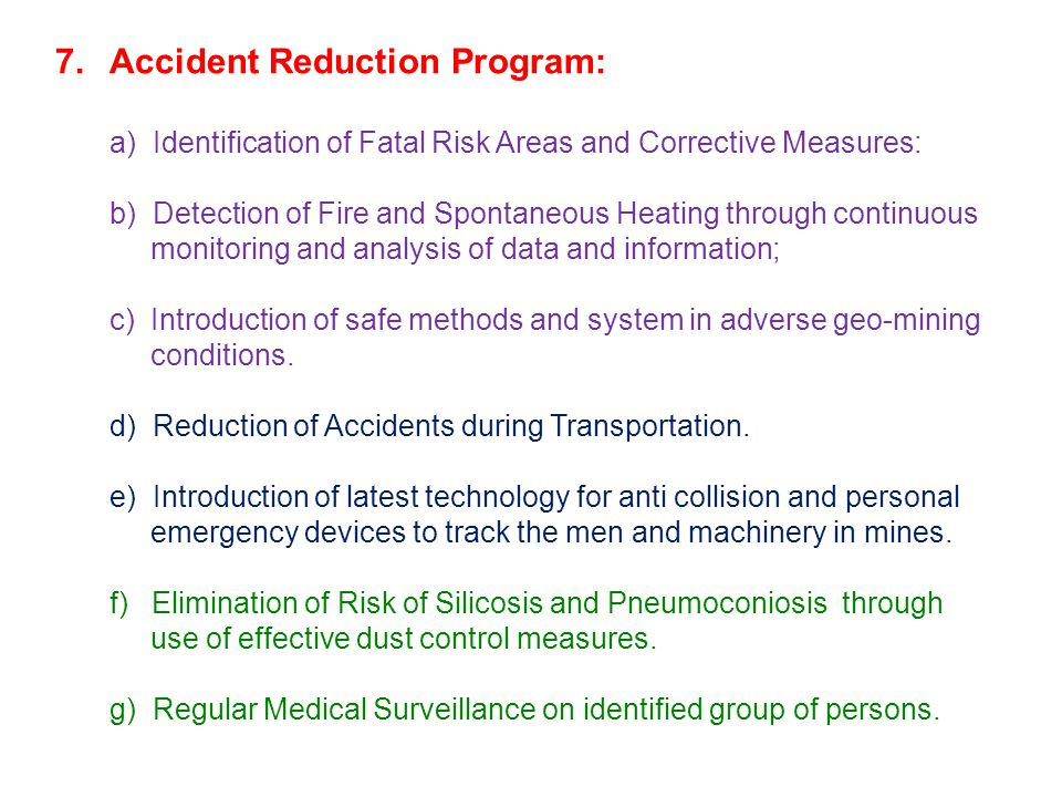 7. Accident Reduction Program: a) Identification of Fatal Risk Areas and Corrective Measures: b) Detection of Fire and Spontaneous Heating through con