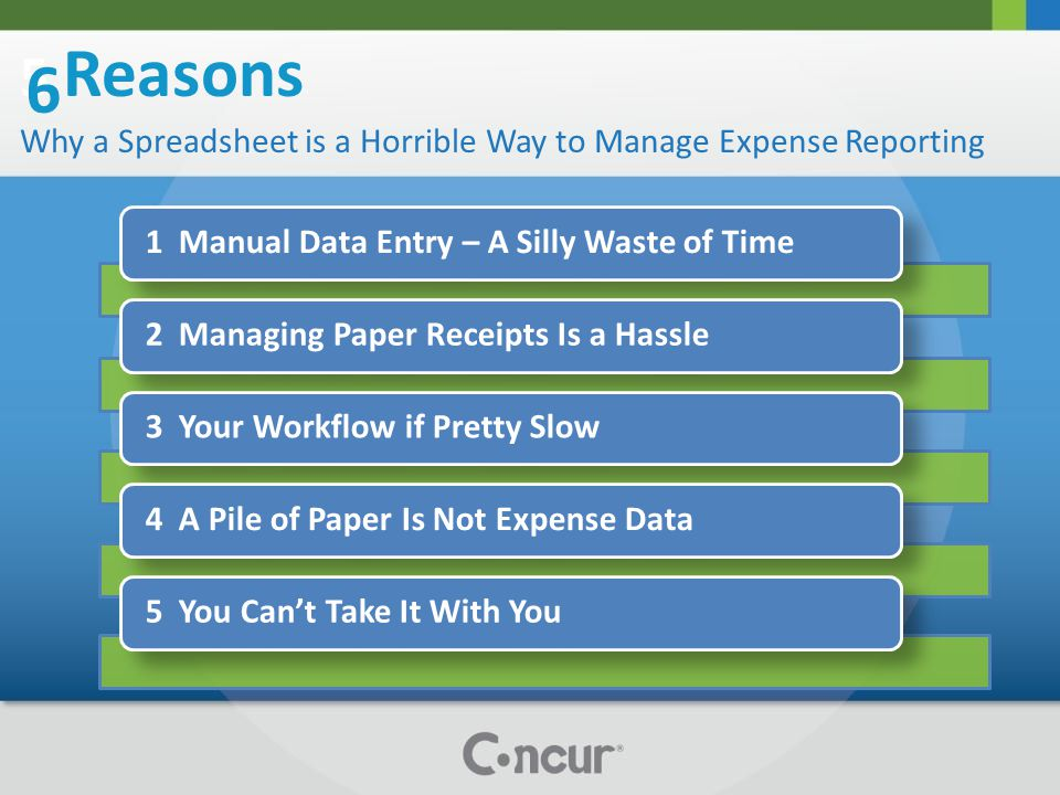5 Reasons Why a Spreadsheet is a Horrible Way to Manage Expense Reporting 6 1 Manual Data Entry – A Silly Waste of Time 2 Managing Paper Receipts Is a