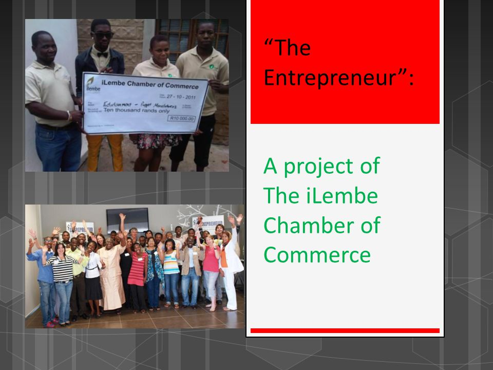 The Entrepreneur: A project of The iLembe Chamber of Commerce