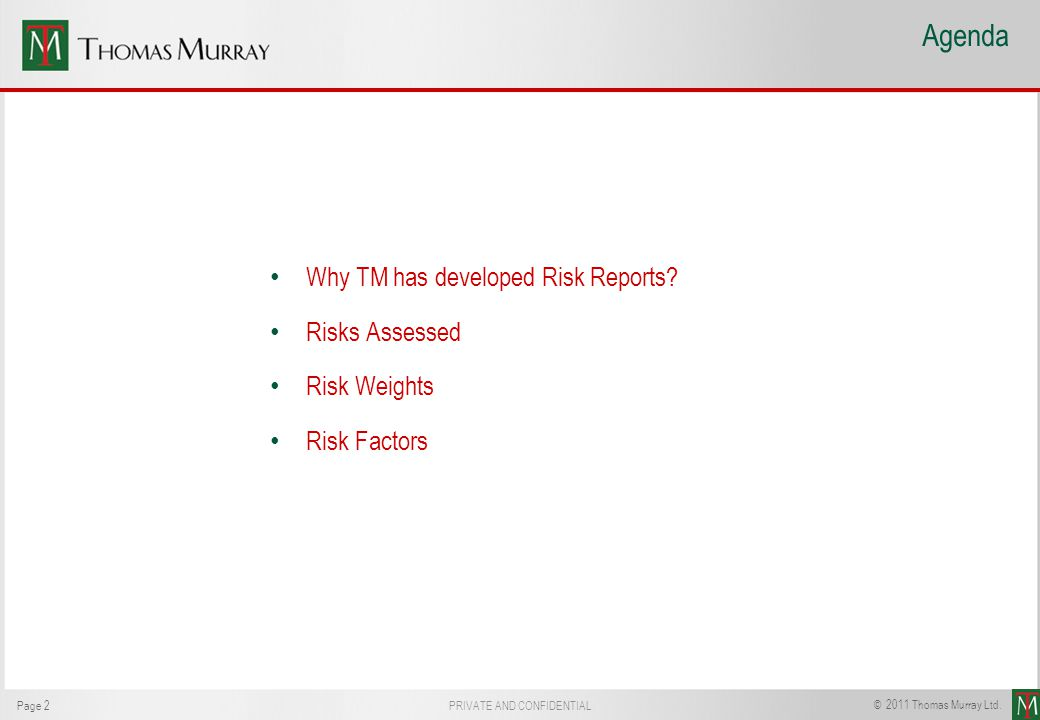 © 2011 Thomas Murray Ltd. Page 2 PRIVATE AND CONFIDENTIAL Agenda Why TM has developed Risk Reports.