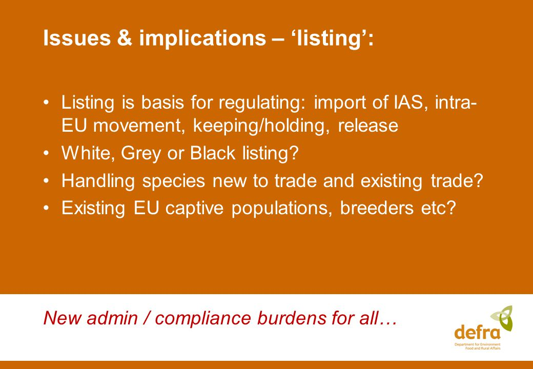 Issues & implications – listing: Listing is basis for regulating: import of IAS, intra- EU movement, keeping/holding, release White, Grey or Black listing.