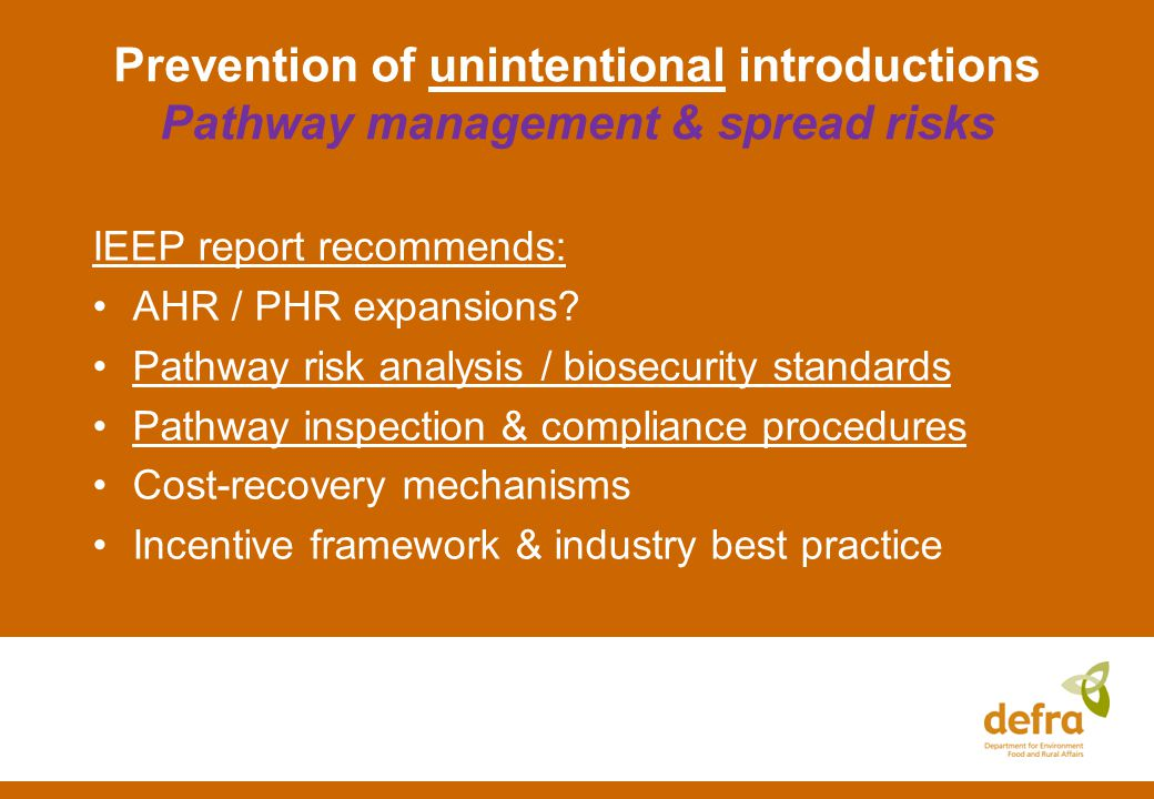 Prevention of unintentional introductions Pathway management & spread risks IEEP report recommends: AHR / PHR expansions.