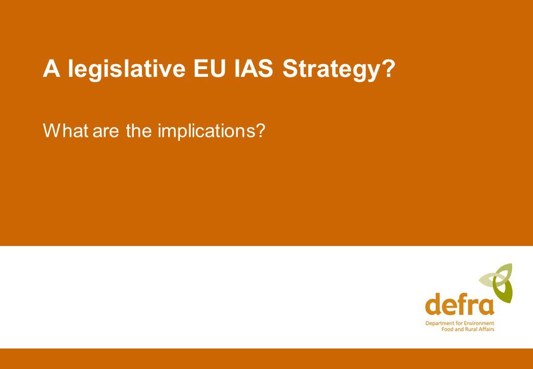 A legislative EU IAS Strategy What are the implications