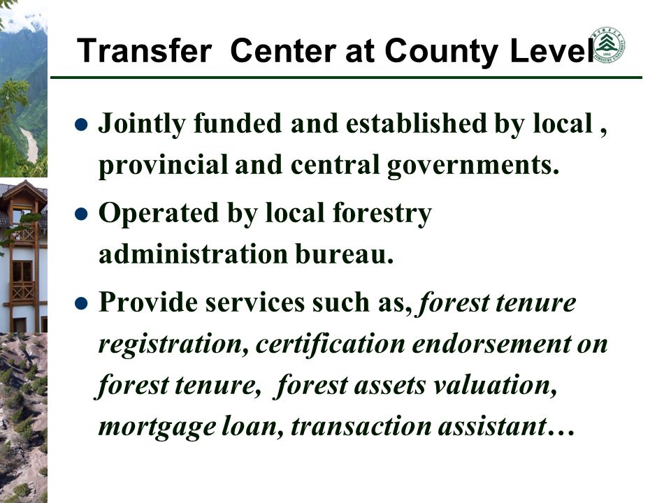 Transfer Center at County Level Jointly funded and established by local, provincial and central governments.