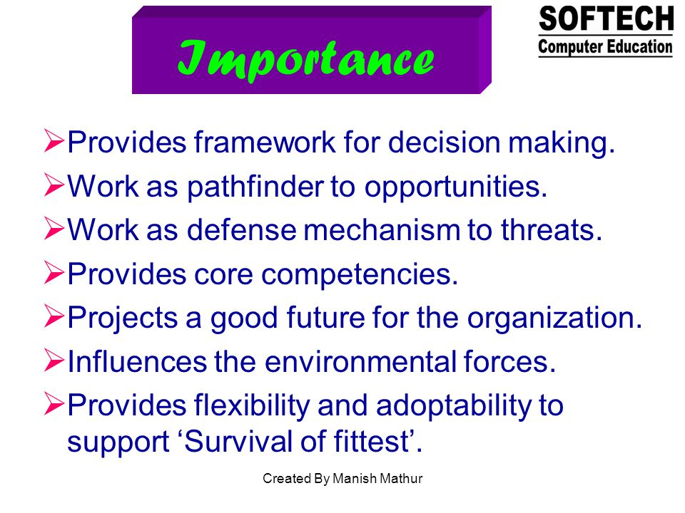 Importance Provides framework for decision making.